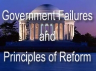 Government Failures and Principles of Reform